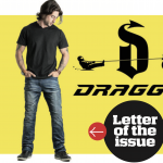 LETTER OF THE ISSUE ***WIN A PAIR OF DRAGGIN JEANS***